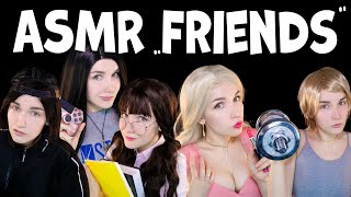 ASMR With Friends 👩 👱‍♀️ 👸 🤵 👨‍🎓