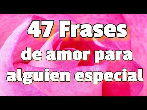 47 Frases De Amor Para Alguien Especial Dedica Estas Frases De