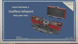 [TF2 How to] Build uselless teleport