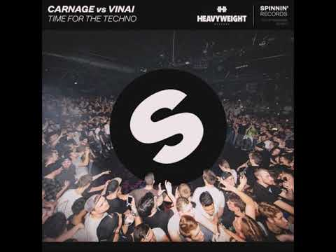 Carnage vs. VINAI - Time For The Techno (Original Mix)