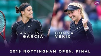 Caroline Garcia vs. Donna Vekic | 2019 Nottingham Open Final | WTA Highlights