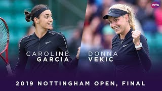 Caroline Garcia vs. Donna Vekic   2019 Nottingham Open Final   WTA Highlights