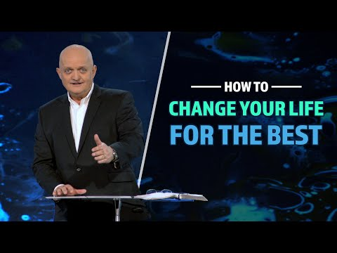 How to Change Your Life for the Best