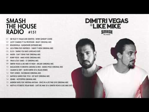 Dimitri Vegas & Like Mike - Smash The House Radio #151