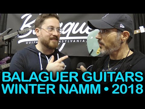 WINTER NAMM 2018   Balaguer Guitars