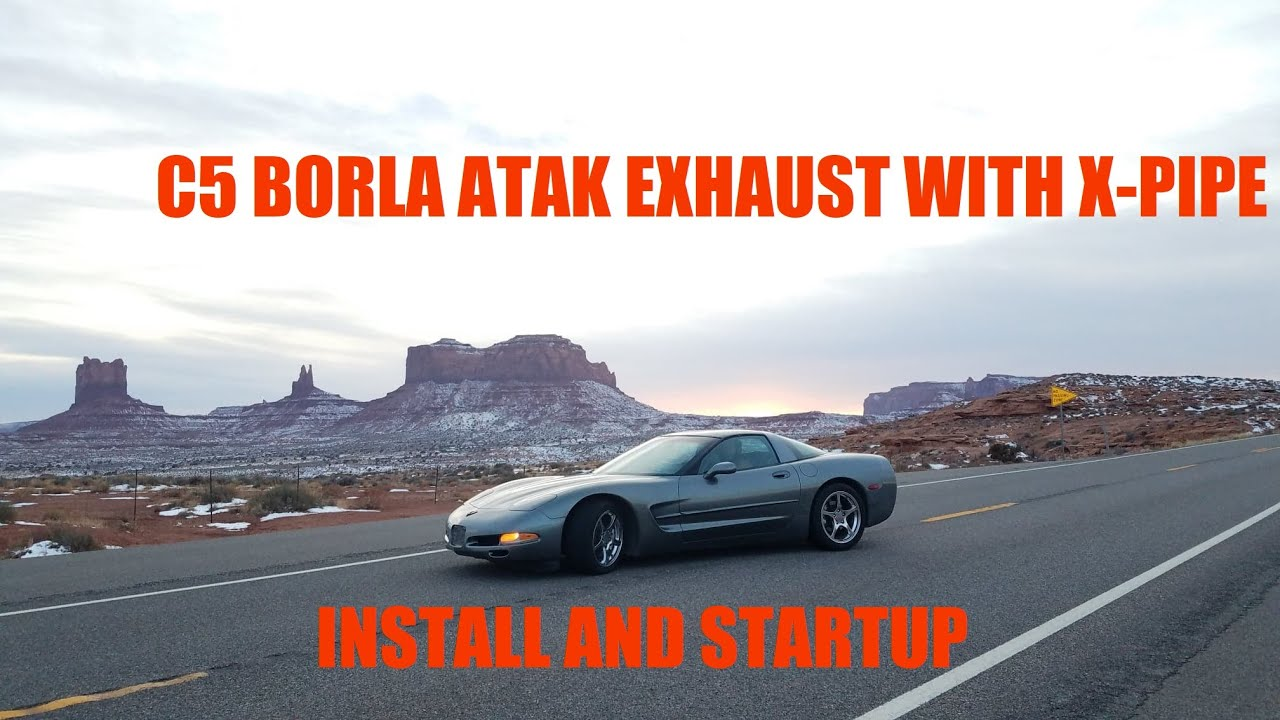 c5 corvette borla atak exhaust with x pipe install and startup