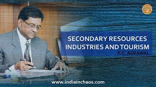 SECONDARY RESOURCES INDUSTRIES AND TOURISM | INDIA IN CHAOS | K.C. AGRAWAL