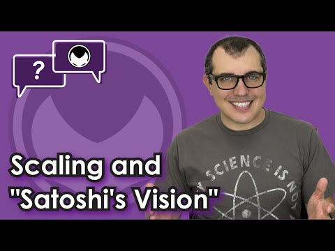 "Bitcoin Q&A: Scaling and ""Satoshi's vision"""