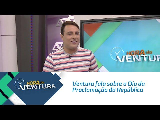 Bruno Ventura fala sobre o Dia da Proclamação da República - Bloco 01