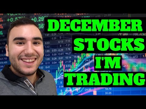 TOP STOCKS I'm TRADING December 2018 | Trading Stocks For Beginners