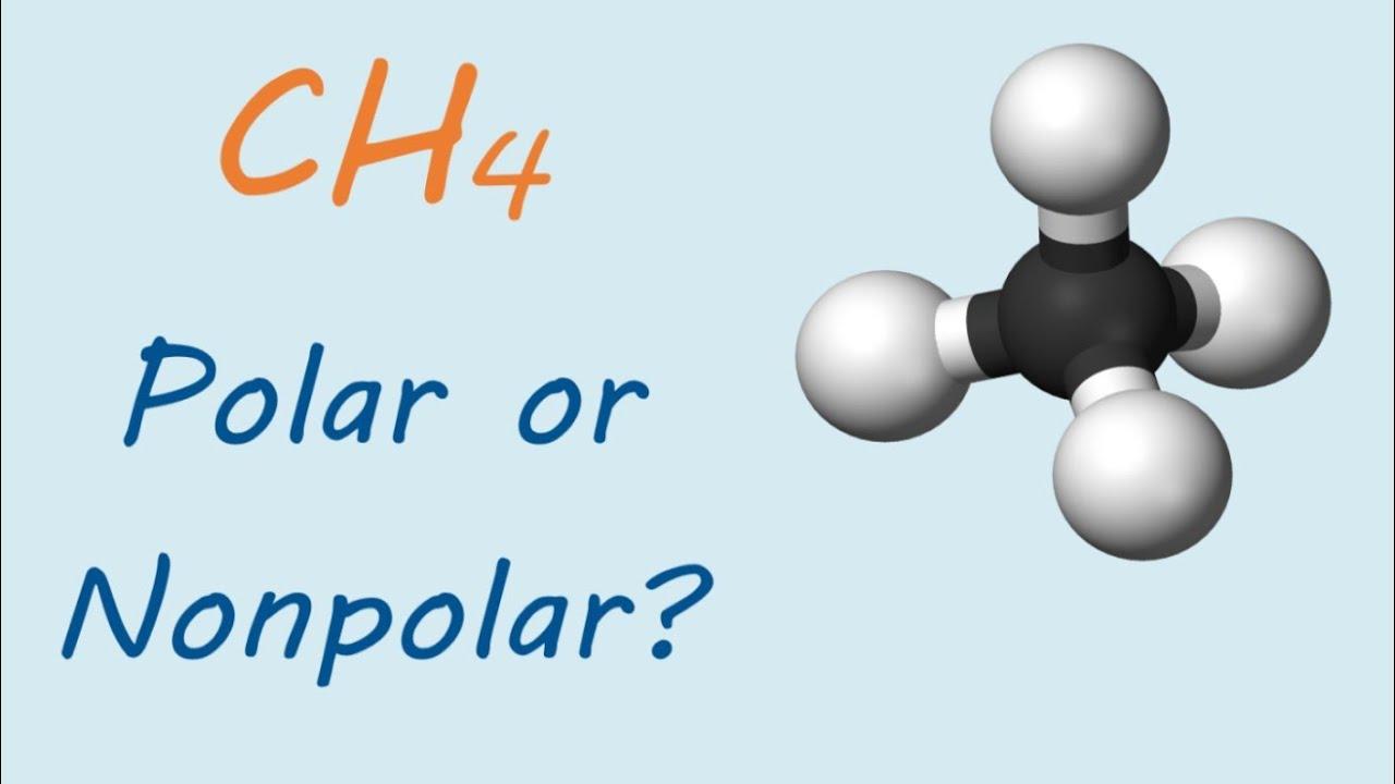 Is Ch4 Methane Polar Or Nonpolar Youtube