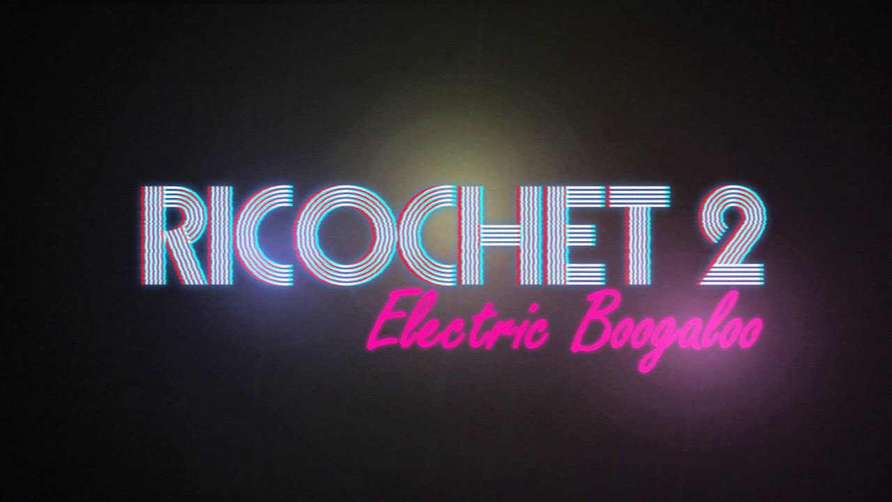 Ricochet 2: Electric Boogaloo Reveal Trailer