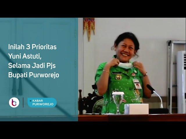 Inilah 3 Prioritas Yuni Astuti, Selama Jadi Pjs Bupati Purworejo