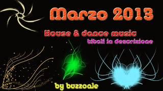 Musica marzo 2013 - Le canzoni house/dance più di moda, più ascoltate e ballate - Parte 1