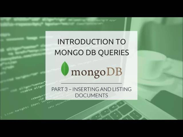 MongoDB Queries (Part 3) - Insert and List Documents