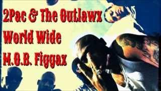 2Pac -  Worldwide MOB Figgaz ft  Big Syke & Tha Outlawz