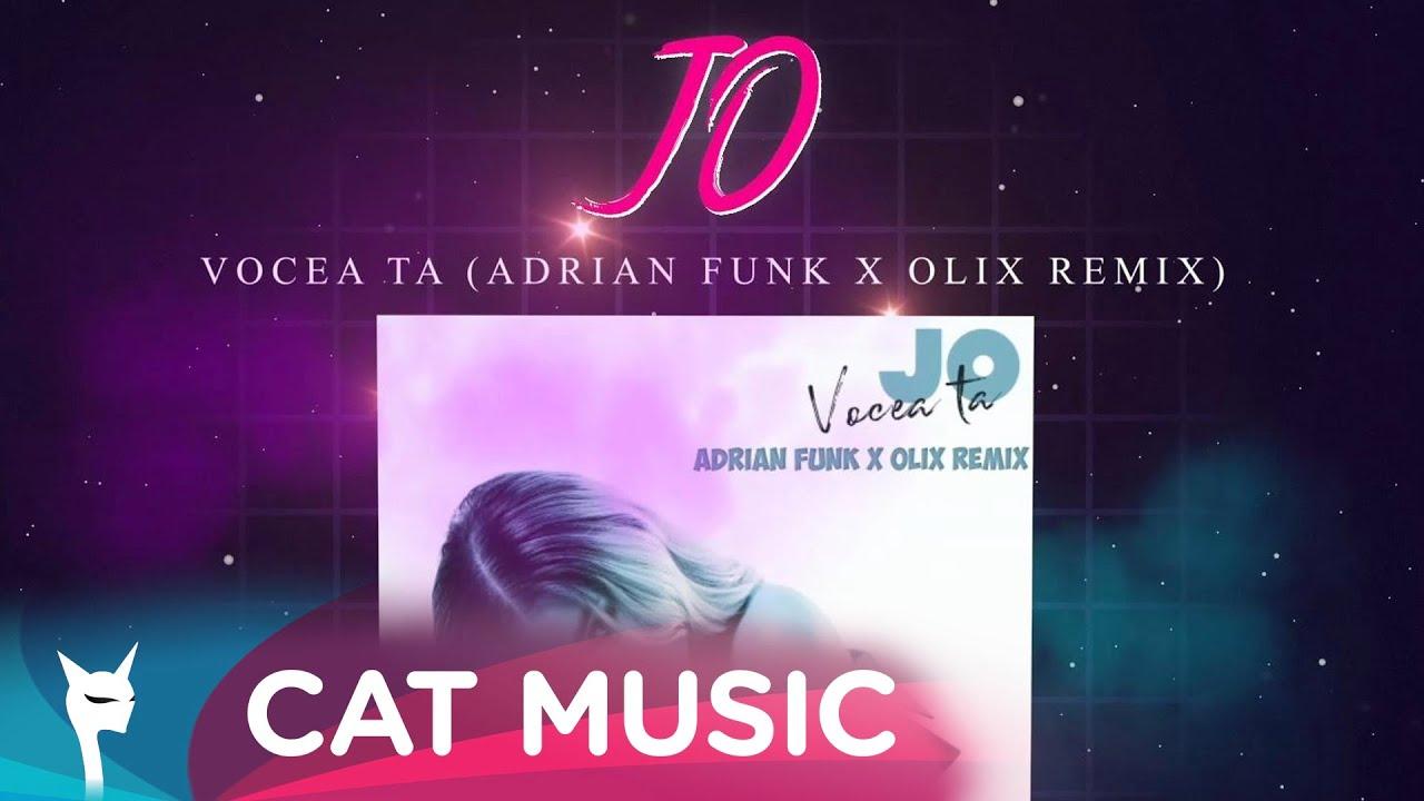 JO - Vocea ta (Adrian Funk X OLiX Remix)