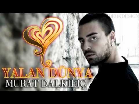 [720p HD] Murat Dalkılıç - Yalan Dünya Orjinal Şarkı 2012 Yeni Şarkı Video Klip