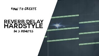 HBSP | How to create: Hardstyle delay & reverb 2 minutes!