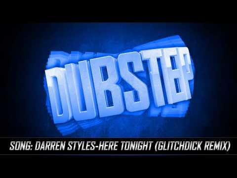 Darren Styles-Here Tonight (Glitchdick Remix)