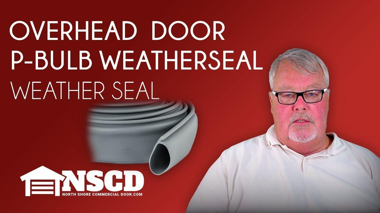 Overhead Door P Bulb Weatherseal