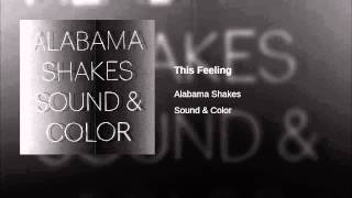 Alabama Shakes   This Feeling