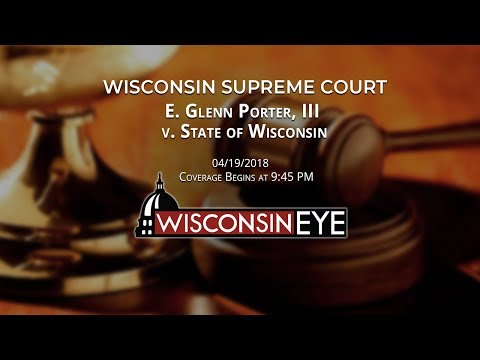 Supreme Court Oral Argument: E. Glenn Porter, III v. State of Wisconsin