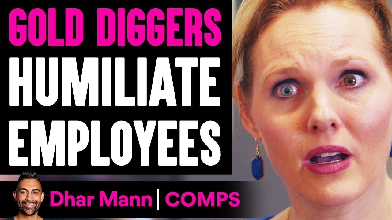 Gold Diggers HUMILIATE EMPLOYEES, What Happens Is Shocking | Dhar Mann