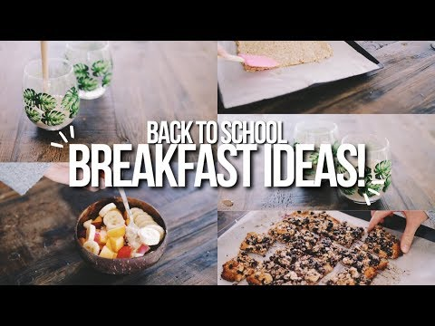 BACK TO SCHOOL BREAKFAST IDEAS 2017! vegan + easy + quick!!
