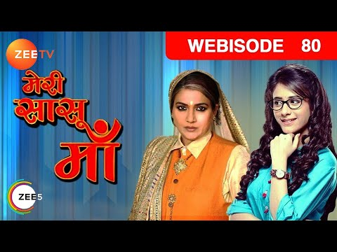 Meri Saasu Maa - Webisode - Ep 80 - Hiba Nawab, Anindita Saha Kapileshwari, Pearl V Puri - Zee TV