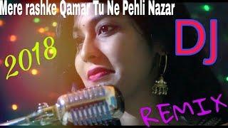 2018(Girl voice)Mere rashke Qamar Tu Ne Pehli Nazar Jab Nazar se milayi maza aa gaya Full DJ REMIX