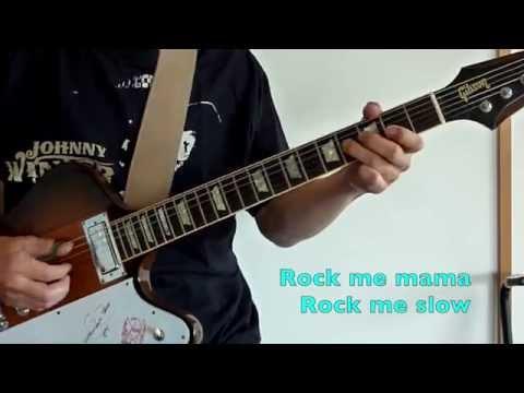 Rock Me Baby - JOHNNY WINTER(Guitar Cover) (Karaoke)