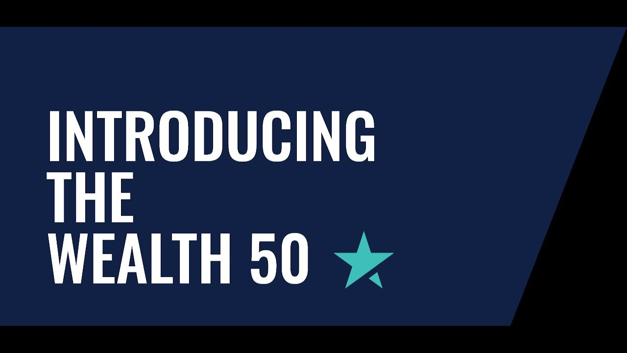 Introduction to the Wealth 50