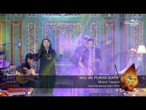 Aku Ini Punya Siapa | Miranti Yassovi | Jazz Kampoeng Djawi 2016