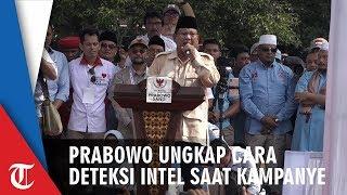 Prabowo Ungkap Cara Mengetahui Intel hingga Penyusup saat Berkampanye