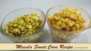 Masala Sweet Corn Recipe by Cooking with Smita  Spicy Masala Sweet Corn  Cup Corn