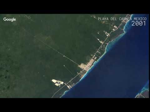 Google Timelapse: Playa Del Carmen, Mexico