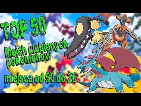 Top 50 Moich Ulubionych Pokemonów Cz.1 (miejsca Od 50 Do 26).