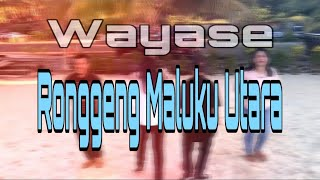 Download Mp3 Wayase - Ronggeng Maluku Utara