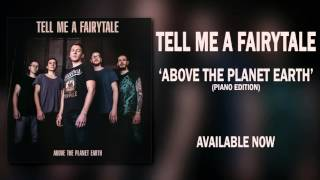 Tell Me a Fairytale - Above the Planet Earth (Piano)