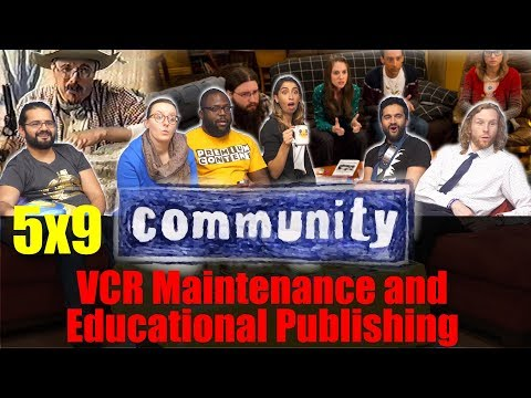Community - 5x9 VCR Maintenance And Educational Publishing - Group Reaction