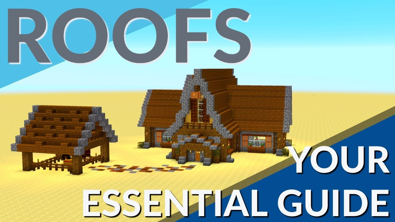 How To Build A Roof In Minecraft The Essential Minecraft Roof Guide By Avomance 2018 Youtube