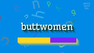 "How to say ""buttwomen""! (High Quality Voices)"