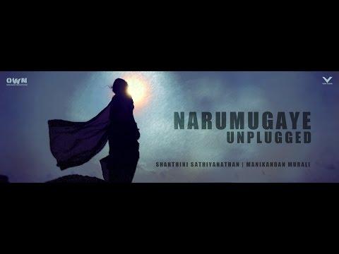 Narumugaye Unplugged | IRUVAR | Shanthini Sathiyanathan | Manikandan Murali | Own Made Productions