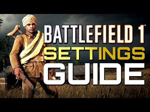 Battlefield 1: Settings Guide (Apocalypse DLC Update)