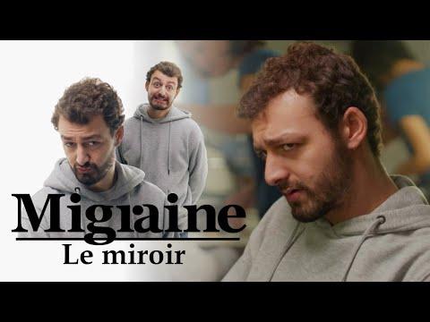 migraine-de-roman-frayssinet-:-miroir---clique---canal
