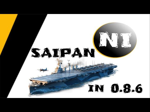 Saipan in 0.8.6 - is it the weakest CV?