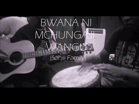 Bwana Ni Mchungaji Wangu - The Sahili Family Cover