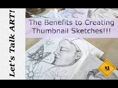 The benefits to Creating Thumbnail Sketches