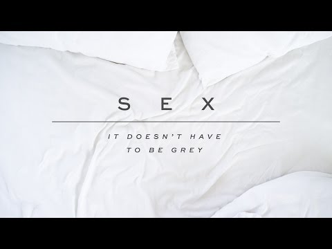 Sex: It Doesn't Have to Be Grey - The Boundaries of Sex